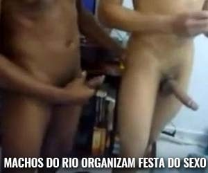 machos do rio organizam festa do sexo gay